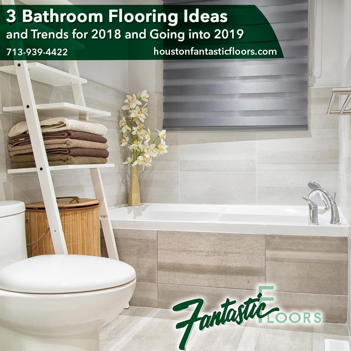Fantastic Floors, Inc. - 3 Bathroom Flooring Ideas and Trends for ...